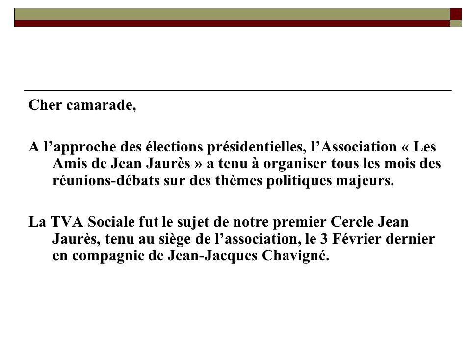Cher camarade, A lapproche des élections présidentielles, lAssociation « Les Amis de Jean Jaurès » a tenu à organiser tous les mois des réunions-débats sur des thèmes politiques majeurs.