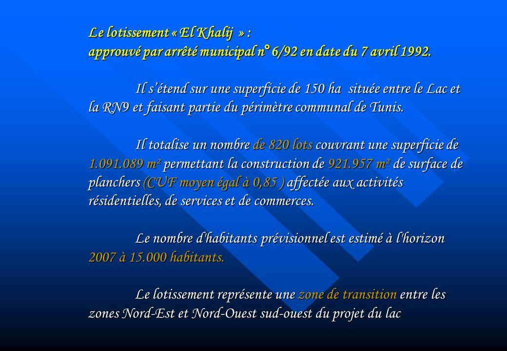 Le lotissement « El Khalij » : approuvé par arrêté municipal n°6/92 en date du 7 avril 1992. Il sétend sur une superficie de 150 ha située entre le La