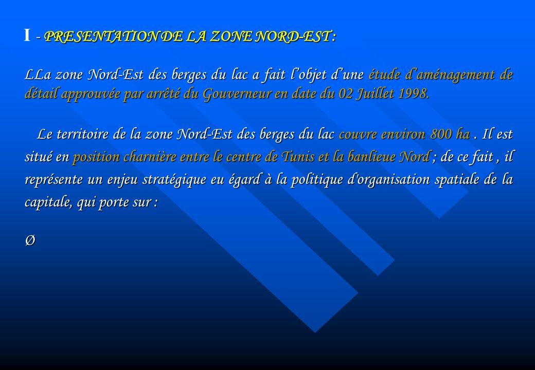 - PRESENTATION DE LA ZONE NORD-EST : I - PRESENTATION DE LA ZONE NORD-EST : LLa zone Nord-Est des berges du lac a fait lobjet dune étude daménagement
