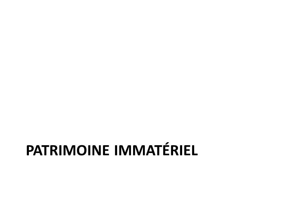 PATRIMOINE IMMATÉRIEL