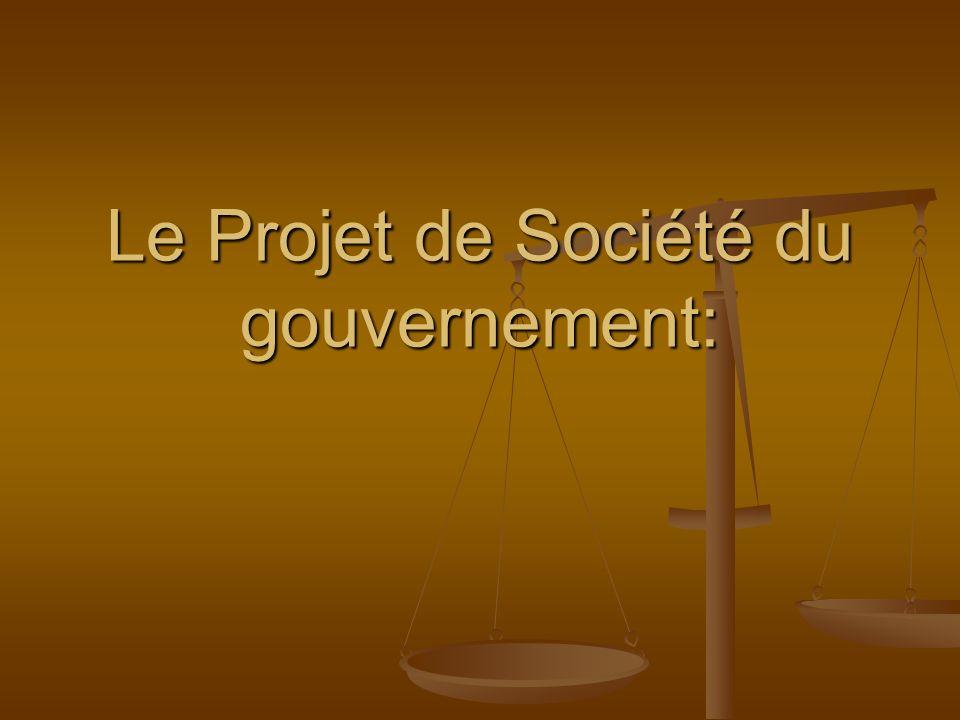 Le Projet de Société du gouvernement: