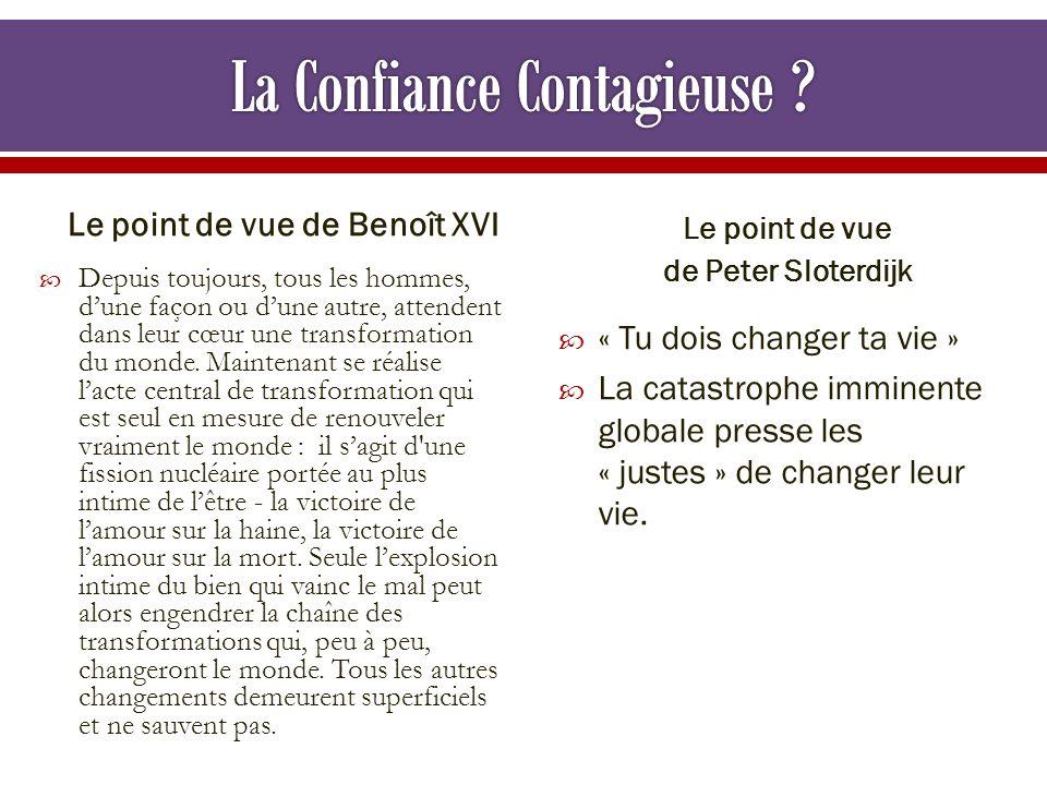Le point de vue de Benoît XVI Depuis toujours, tous les hommes, dune façon ou dune autre, attendent dans leur cœur une transformation du monde. Mainte