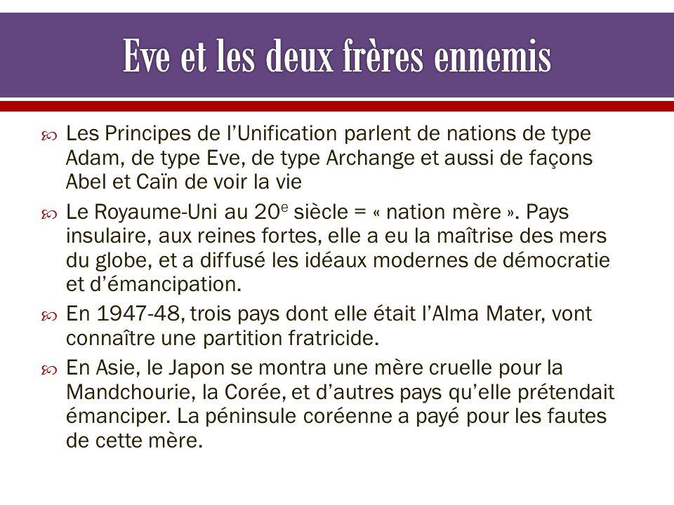 Les Principes de lUnification parlent de nations de type Adam, de type Eve, de type Archange et aussi de façons Abel et Caïn de voir la vie Le Royaume