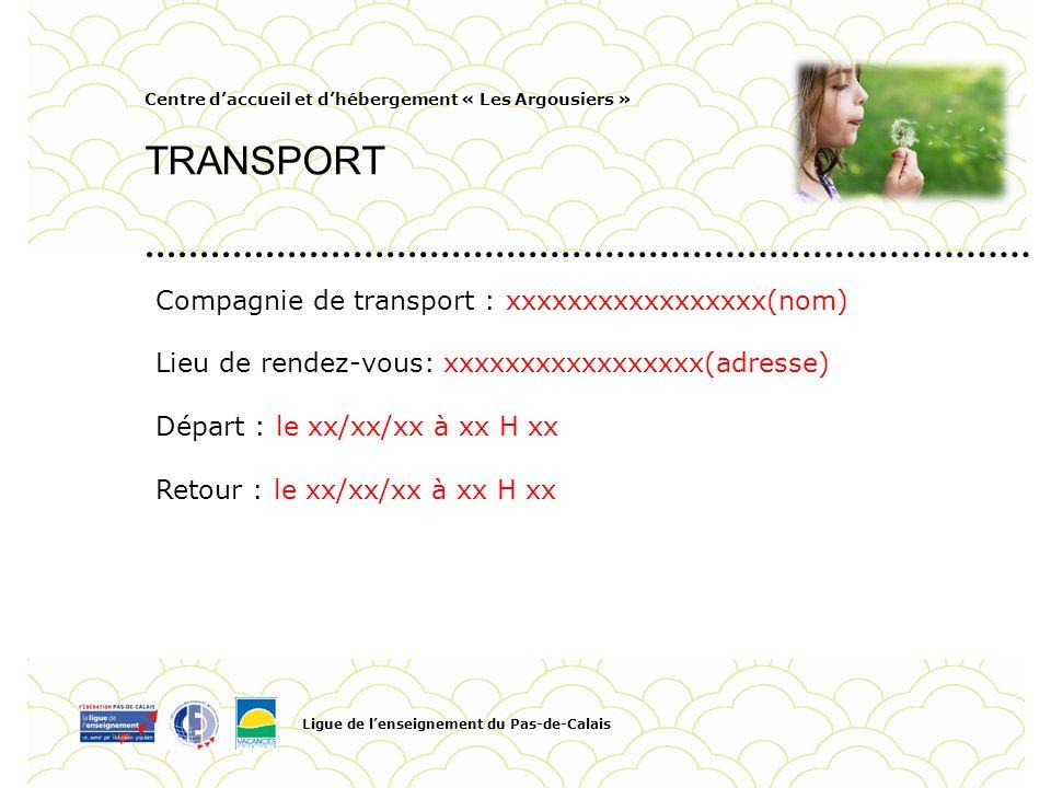 Centre daccueil et dhébergement « Les Argousiers » TRANSPORT Ligue de lenseignement du Pas-de-Calais Pour personnaliser la date et le titre du Pied de