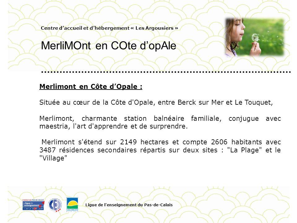 Centre daccueil et dhébergement « Les Argousiers » MerliMOnt en COte dopAle Ligue de lenseignement du Pas-de-Calais Pour personnaliser la date et le t
