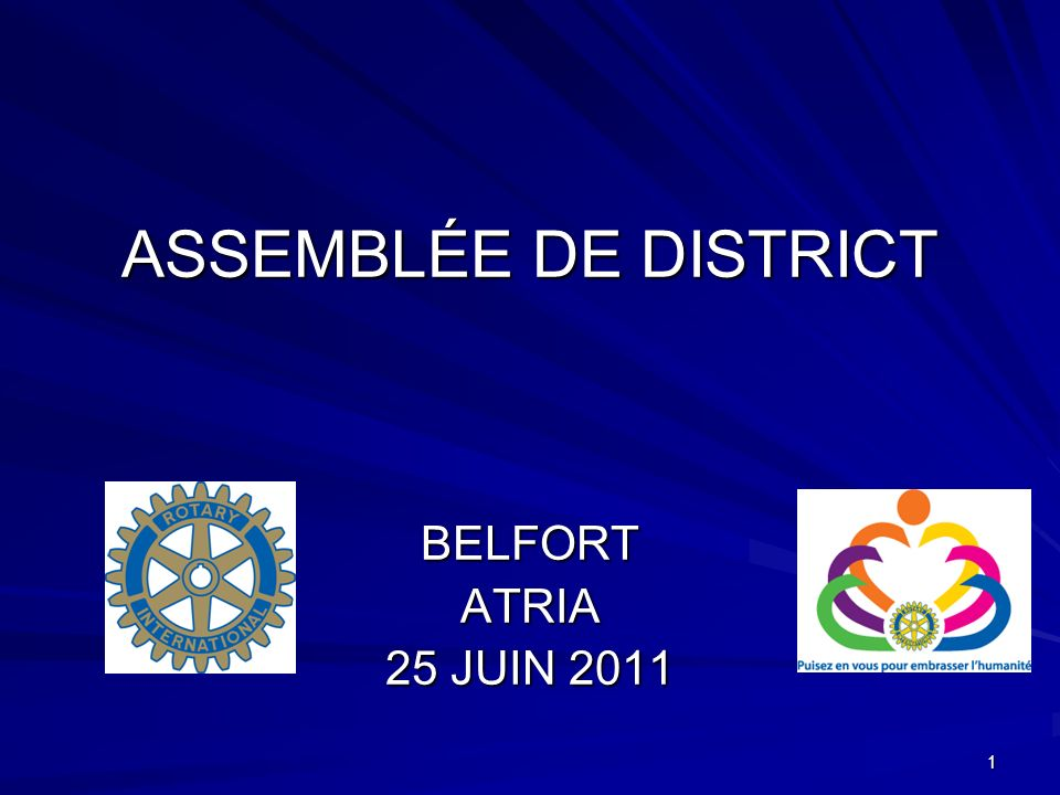 1 ASSEMBLÉE DE DISTRICT BELFORTATRIA 25 JUIN 2011