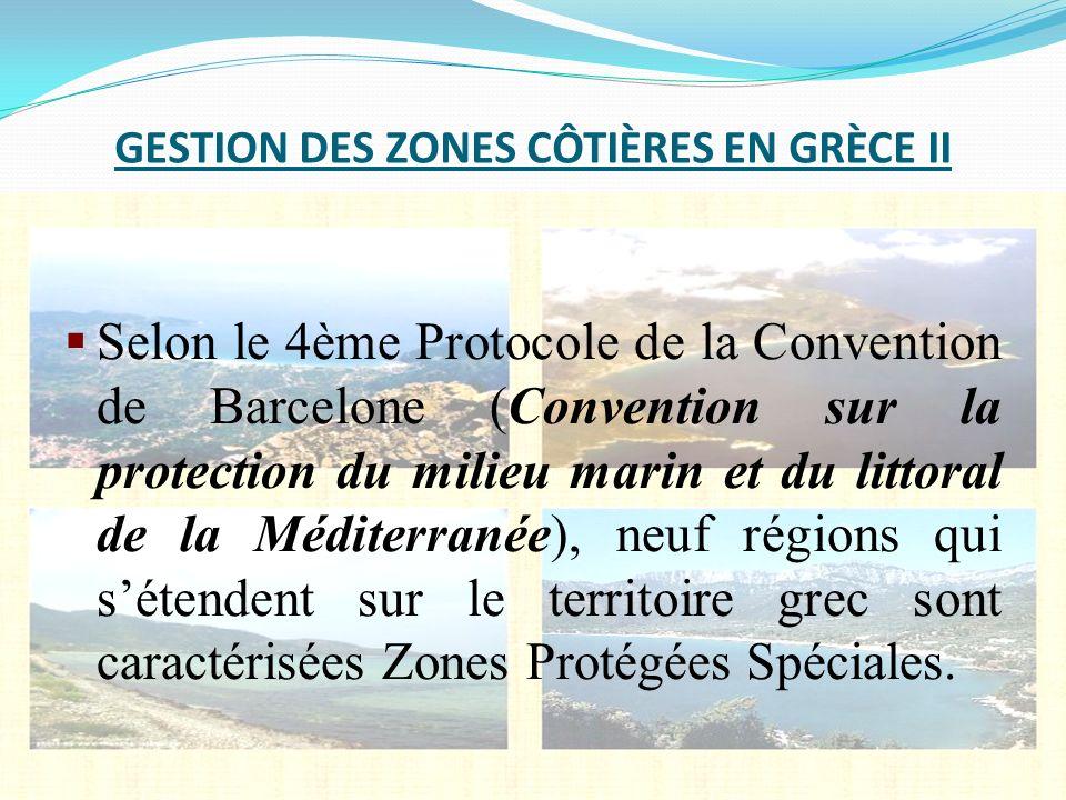 Selon le 4ème Protocole de la Convention de Barcelone (Convention sur la protection du milieu marin et du littoral de la Méditerranée), neuf régions q