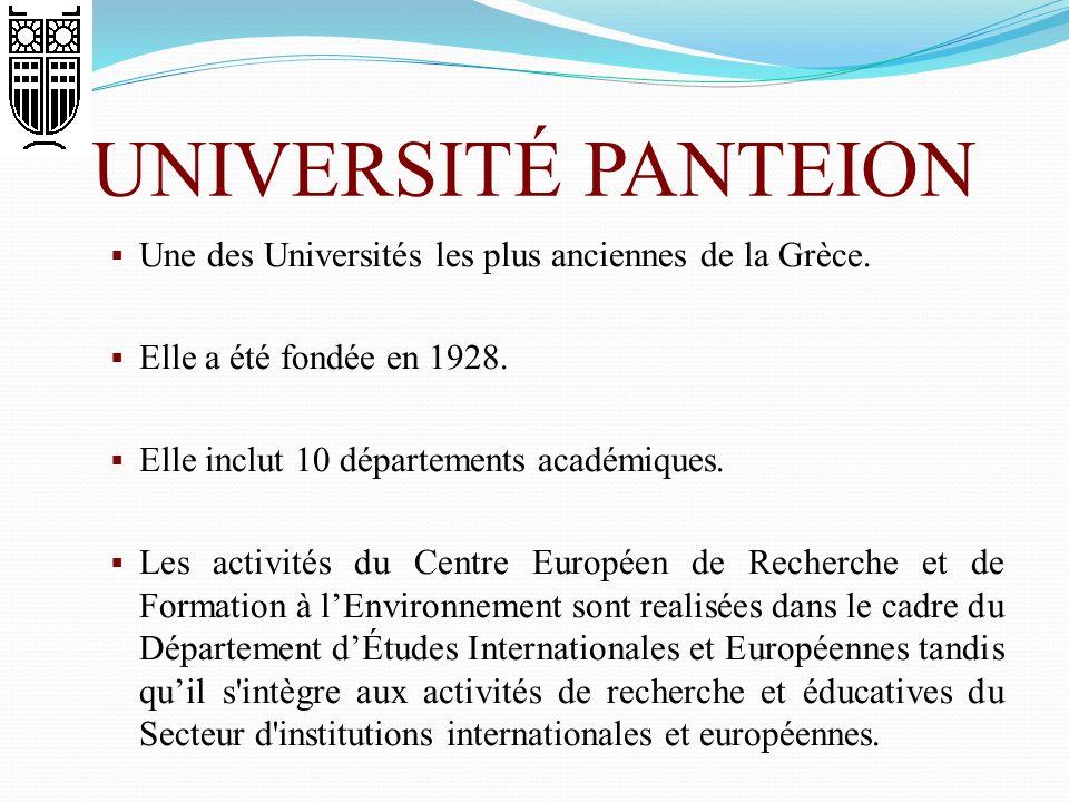 UNIVERSITÉ PANTEION Une des Universités les plus anciennes de la Grèce. Elle a été fondée en 1928. Elle inclut 10 départements académiques. Les activi