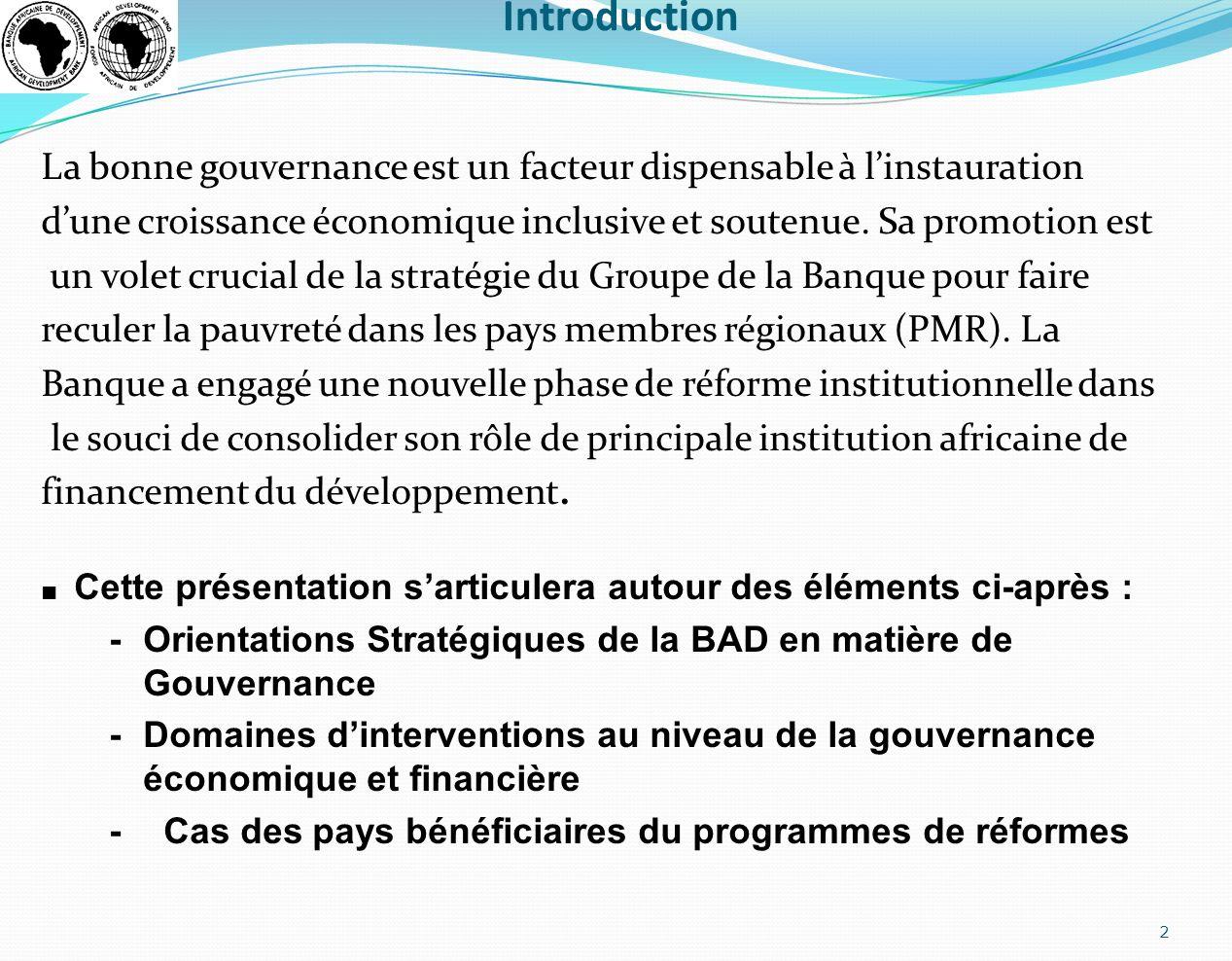 Introduction La bonne gouvernance est un facteur dispensable à linstauration dune croissance économique inclusive et soutenue. Sa promotion est un vol