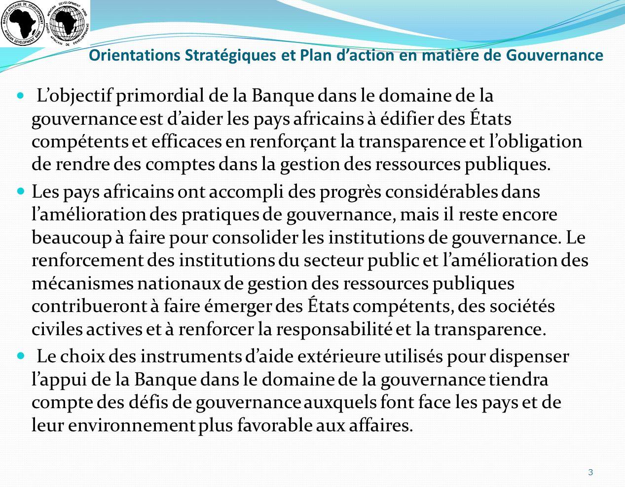 Orientations Stratégiques et Plan daction en matière de Gouvernance Les activités de la Banque dans le domaine de la gouvernance se déclineront à trois niveaux : au niveau des pays, au niveau sectoriel et au niveau régional.