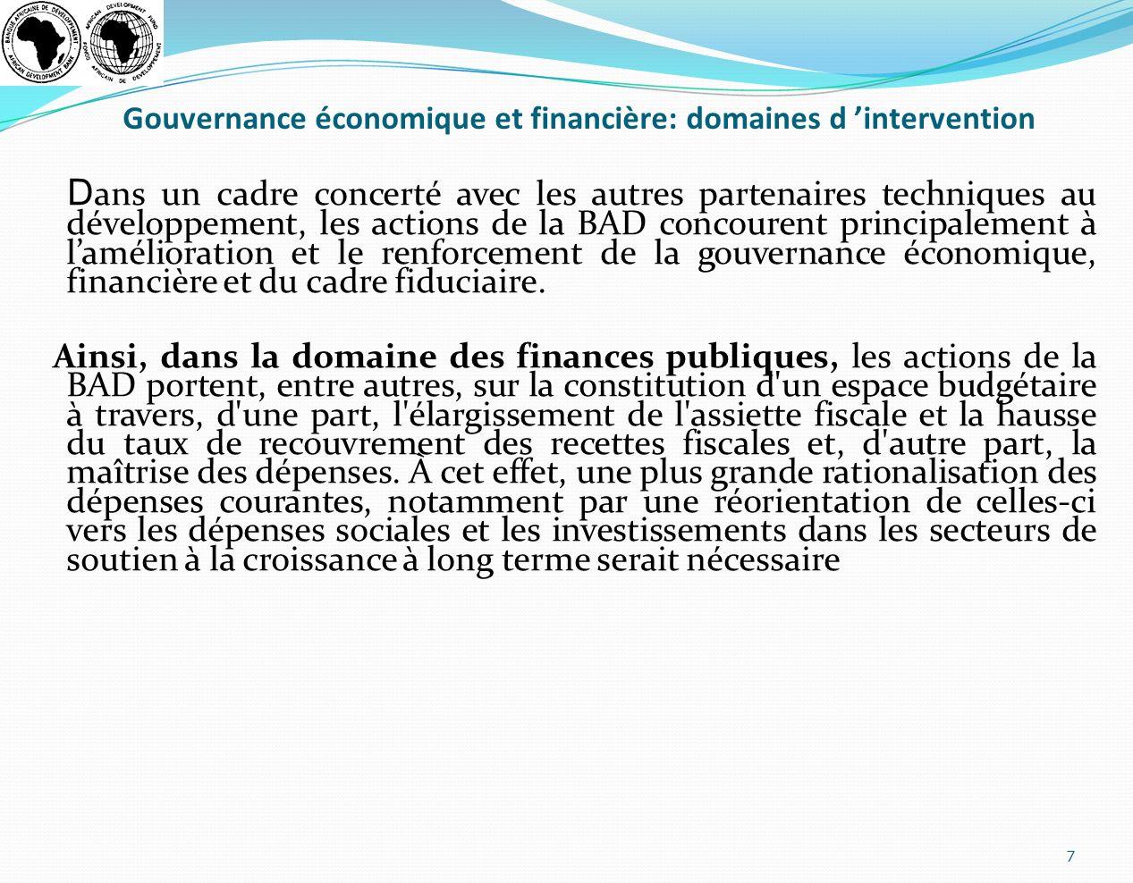 Gouvernance économique et financière: domaines d intervention D ans un cadre concerté avec les autres partenaires techniques au développement, les act