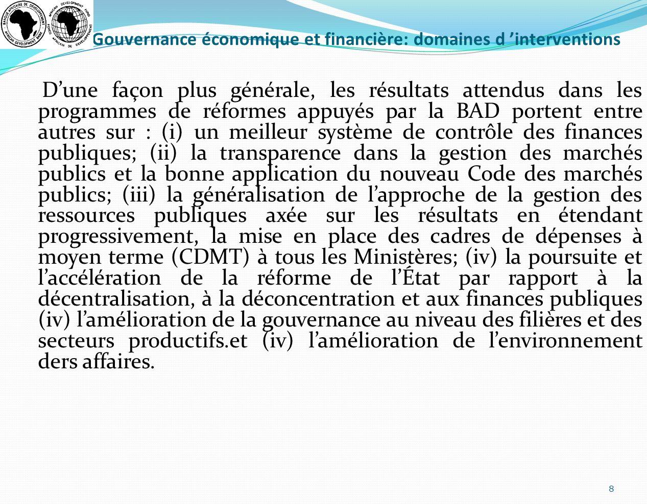 Gouvernance économique et financière: domaines d interventions Dune façon plus générale, les résultats attendus dans les programmes de réformes appuyé