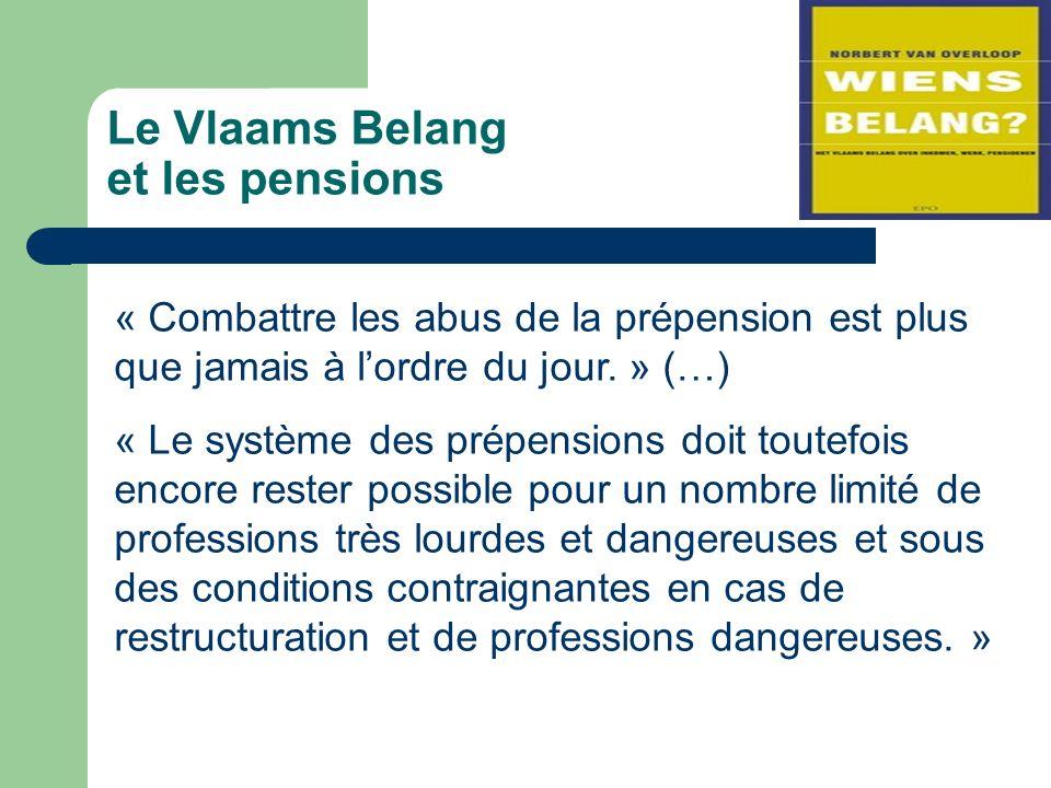 Le Vlaams Belang et les pensions « Combattre les abus de la prépension est plus que jamais à lordre du jour.