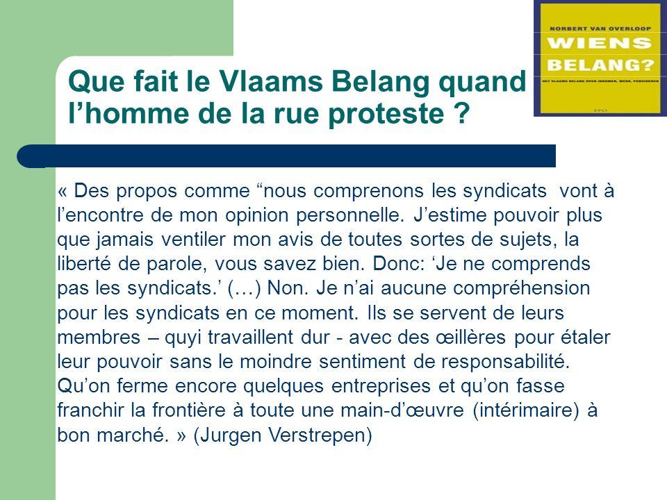 Que fait le Vlaams Belang quand lhomme de la rue proteste .