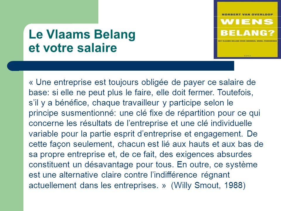 Le Vlaams Belang et votre salaire « Une entreprise est toujours obligée de payer ce salaire de base: si elle ne peut plus le faire, elle doit fermer.