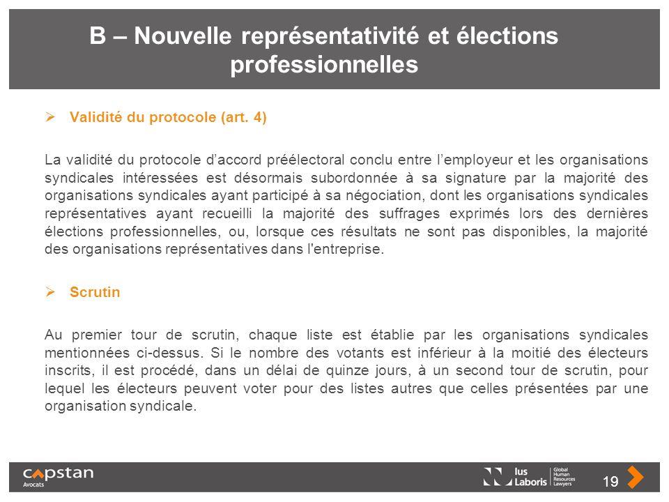 B – Nouvelle représentativité et élections professionnelles Validité du protocole (art. 4) La validité du protocole daccord préélectoral conclu entre