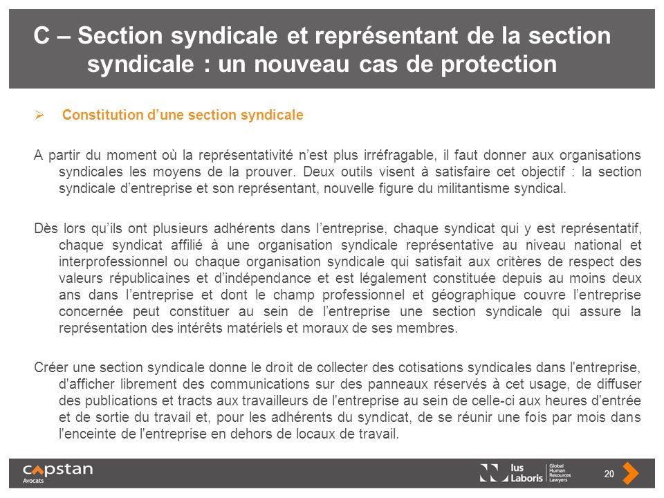 C – Section syndicale et représentant de la section syndicale : un nouveau cas de protection Constitution dune section syndicale A partir du moment où