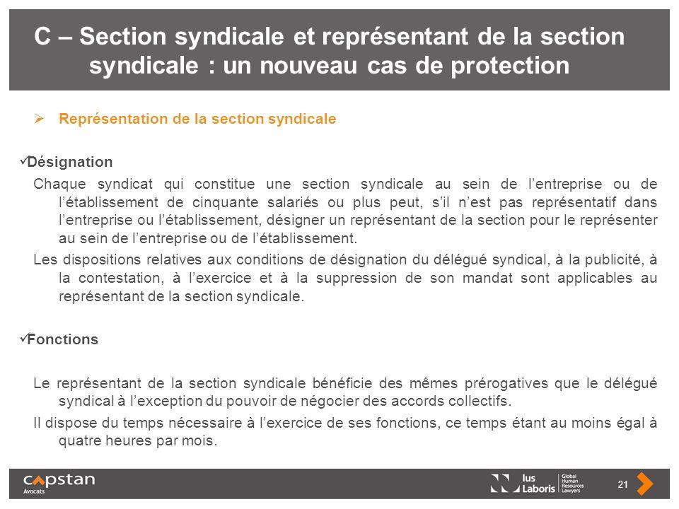 C – Section syndicale et représentant de la section syndicale : un nouveau cas de protection Représentation de la section syndicale Désignation Chaque