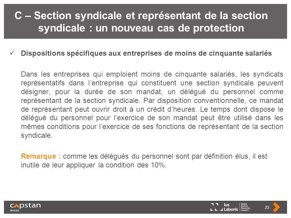 C – Section syndicale et représentant de la section syndicale : un nouveau cas de protection Dispositions spécifiques aux entreprises de moins de cinq