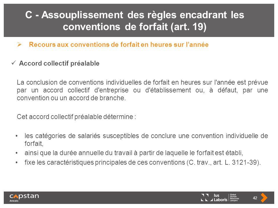 C - Assouplissement des règles encadrant les conventions de forfait (art. 19) Recours aux conventions de forfait en heures sur lannée Accord collectif