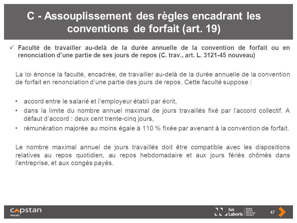 C - Assouplissement des règles encadrant les conventions de forfait (art. 19) Faculté de travailler au-delà de la durée annuelle de la convention de f