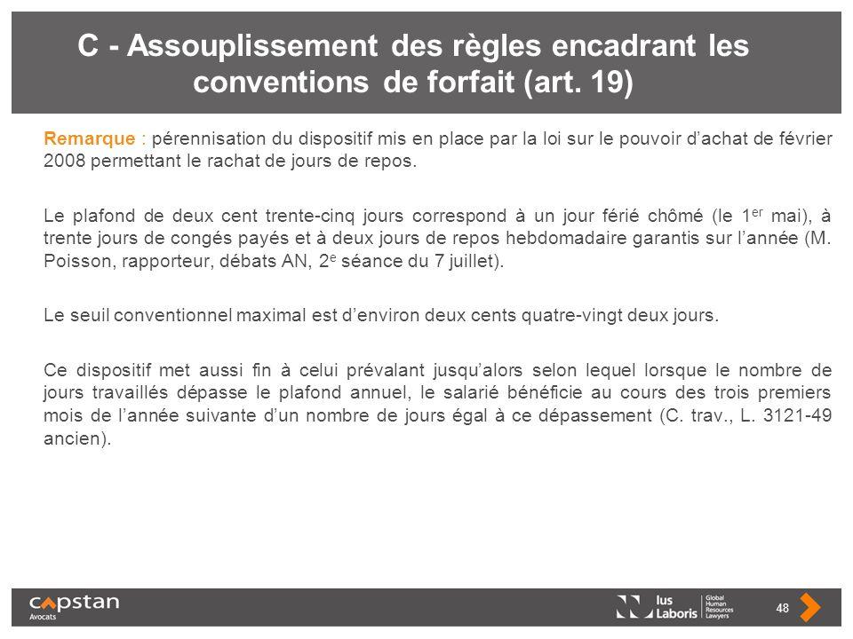 C - Assouplissement des règles encadrant les conventions de forfait (art. 19) Remarque : pérennisation du dispositif mis en place par la loi sur le po