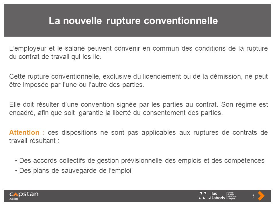 La nouvelle rupture conventionnelle Lemployeur et le salarié peuvent convenir en commun des conditions de la rupture du contrat de travail qui les lie