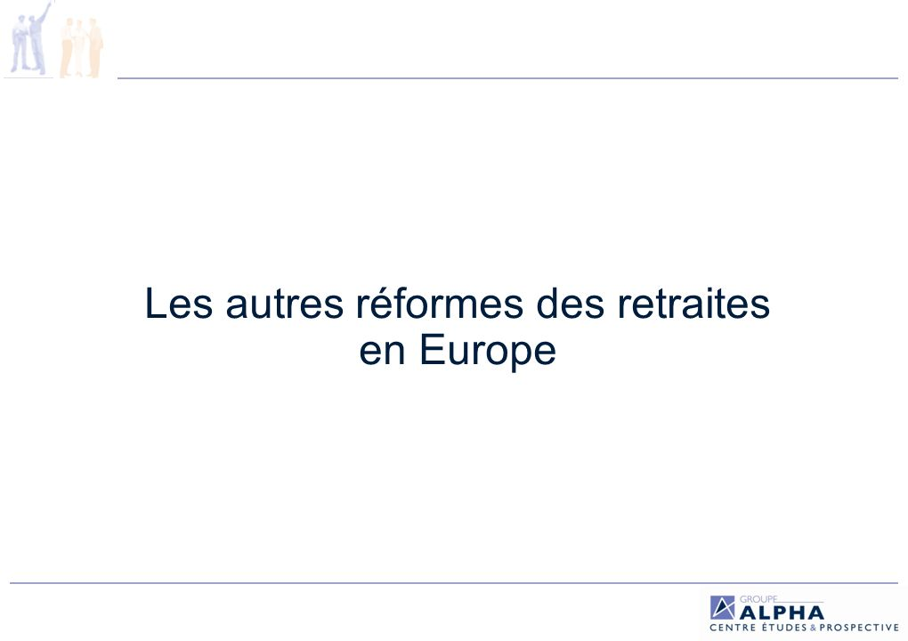 La réforme aux Pays-Bas (1/5) Le relèvement de lâge de départ : une question présente avant la réforme, mais rejetée Thème qui domine le débat social : augmentation du taux demploi des seniors et prolongation de la vie professionnelle.
