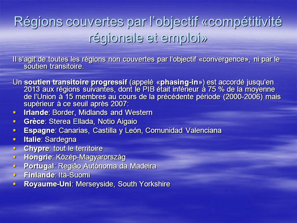 Régions couvertes par lobjectif «compétitivité régionale et emploi» Il sagit de toutes les régions non couvertes par lobjectif «convergence», ni par le soutien transitoire.