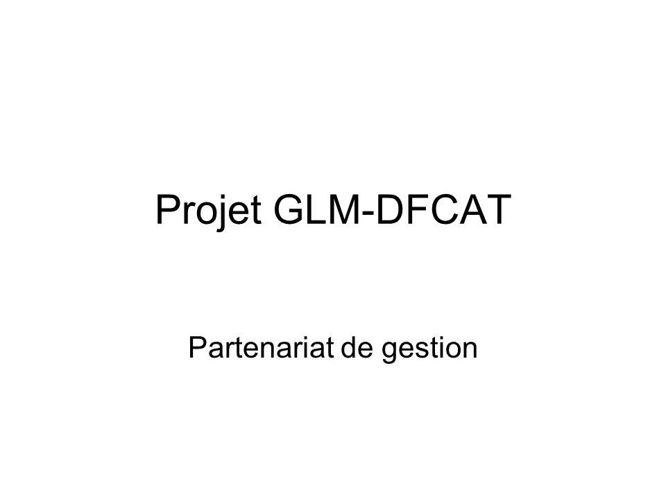 Projet GLM-DFCAT Partenariat de gestion