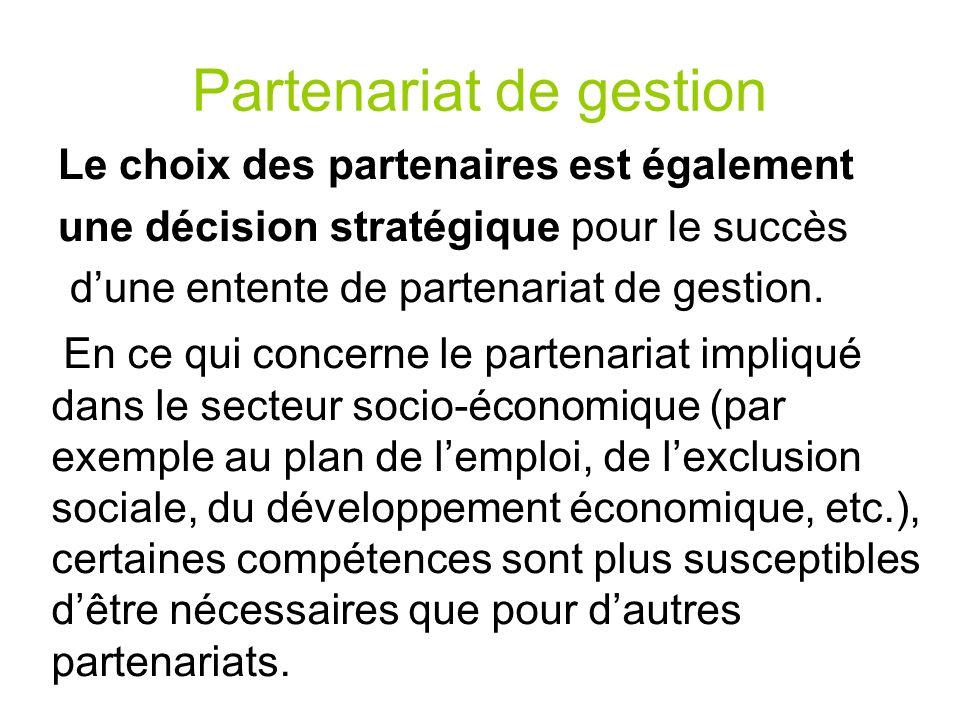 Partenariat de gestion Le choix des partenaires est également une décision stratégique pour le succès dune entente de partenariat de gestion. En ce qu