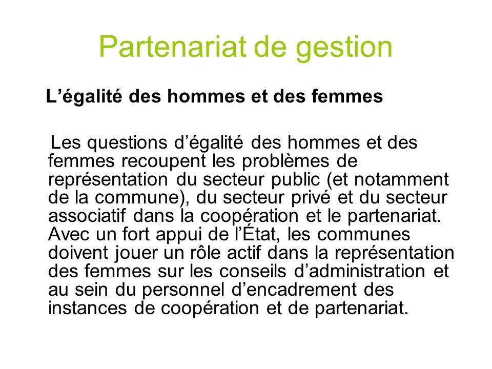 Partenariat de gestion Légalité des hommes et des femmes Les questions dégalité des hommes et des femmes recoupent les problèmes de représentation du