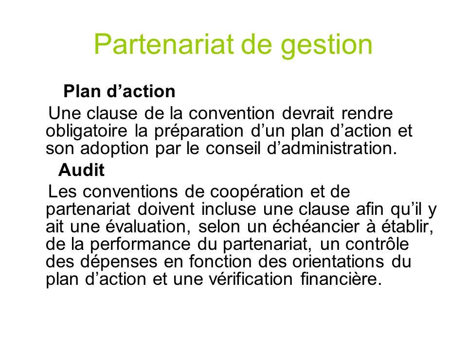Partenariat de gestion Plan daction Une clause de la convention devrait rendre obligatoire la préparation dun plan daction et son adoption par le cons
