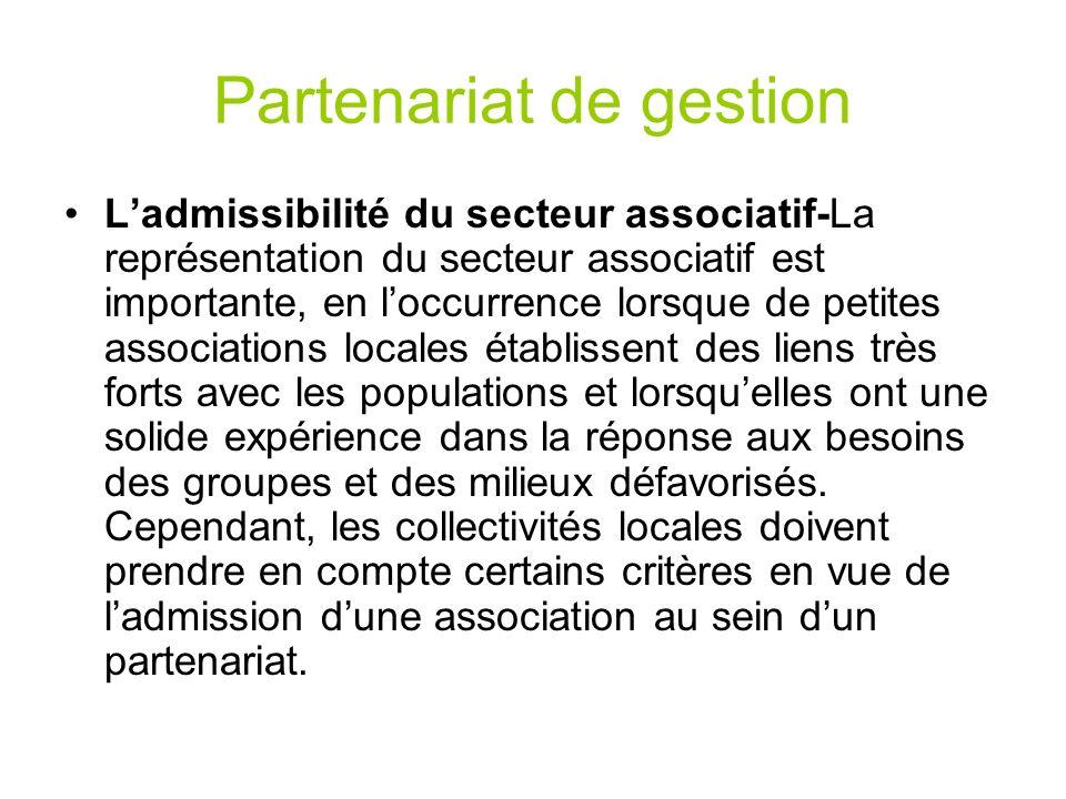 Partenariat de gestion Ladmissibilité du secteur associatif-La représentation du secteur associatif est importante, en loccurrence lorsque de petites