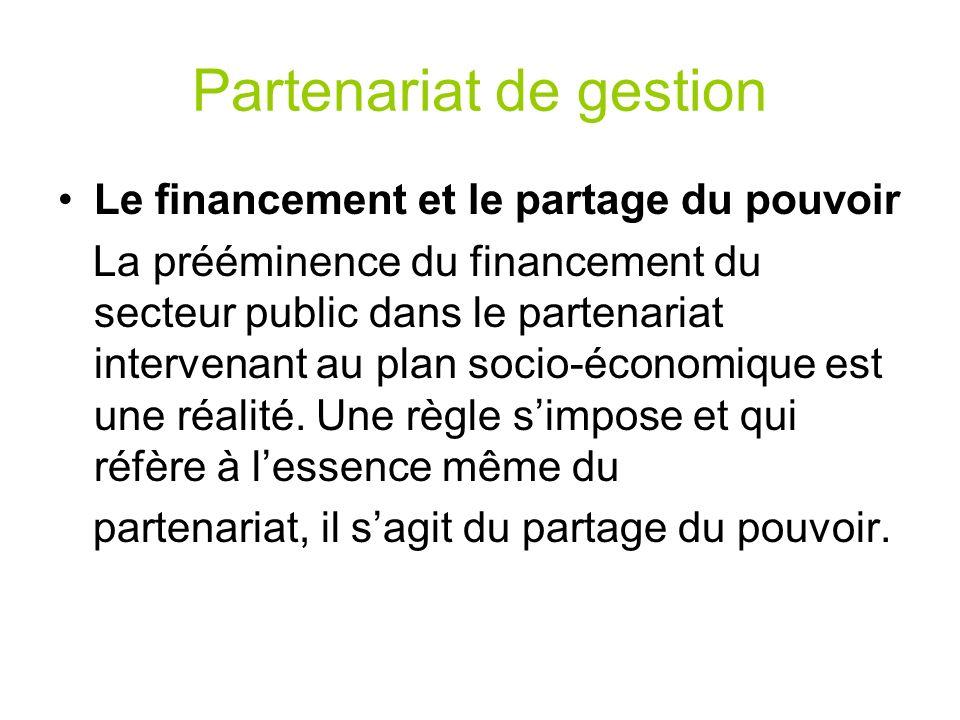 Partenariat de gestion Le financement et le partage du pouvoir La prééminence du financement du secteur public dans le partenariat intervenant au plan
