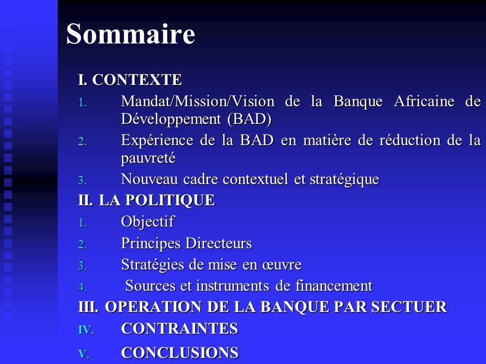 Sommaire I. CONTEXTE 1. Mandat/Mission/Vision de la Banque Africaine de Développement (BAD) 2.