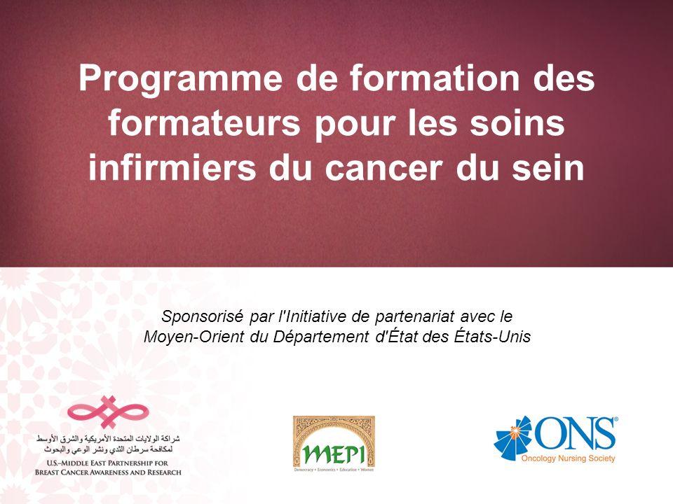Programme de formation des formateurs pour les soins infirmiers du cancer du sein Sponsorisé par l'Initiative de partenariat avec le Moyen-Orient du D