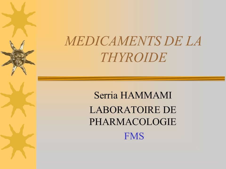 Hormones thyroïdiennes T4 et T3 Substances utilisées: Lévothyroxine L-T4: LÉVOTHYROX* Cp 25, 50, 75, 100, 150 ug Liothyronine L-T3 :CYNOMEL* Cp 25 ug Lévothyroxine L-T4 +Liothyronine L-T3: EUTHYRAL* Cp 100 ug