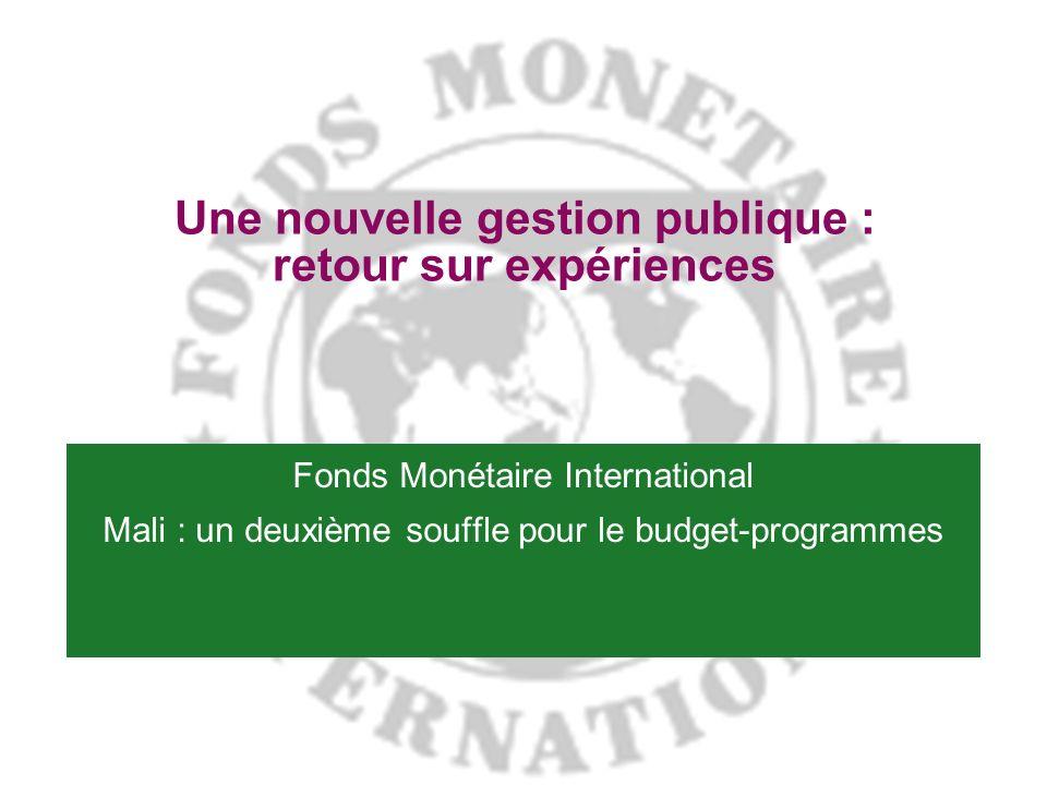 Une nouvelle gestion publique : retour sur expériences Fonds Monétaire International Mali : un deuxième souffle pour le budget-programmes