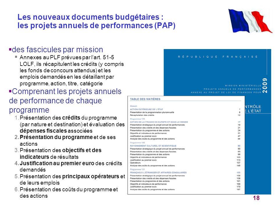 18 des fascicules par mission Annexes au PLF prévues par lart. 51-5 LOLF, ils récapitulent les crédits (y compris les fonds de concours attendus) et l