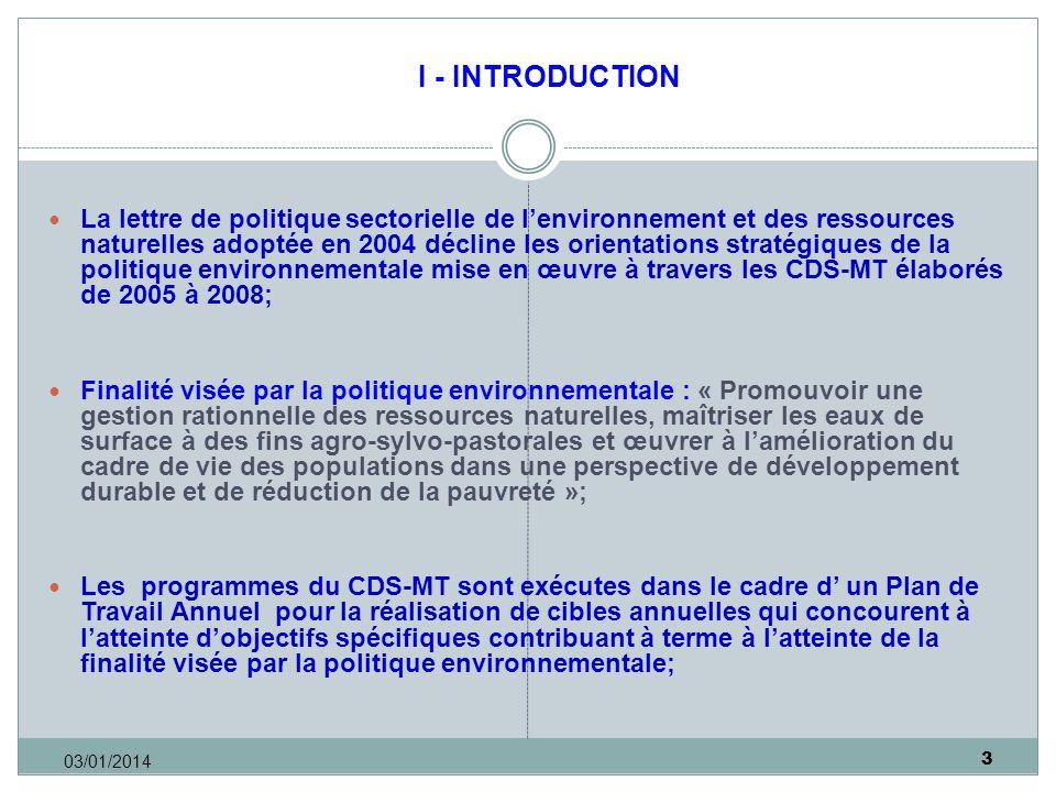 3 03/01/2014 I - INTRODUCTION La lettre de politique sectorielle de lenvironnement et des ressources naturelles adoptée en 2004 décline les orientatio