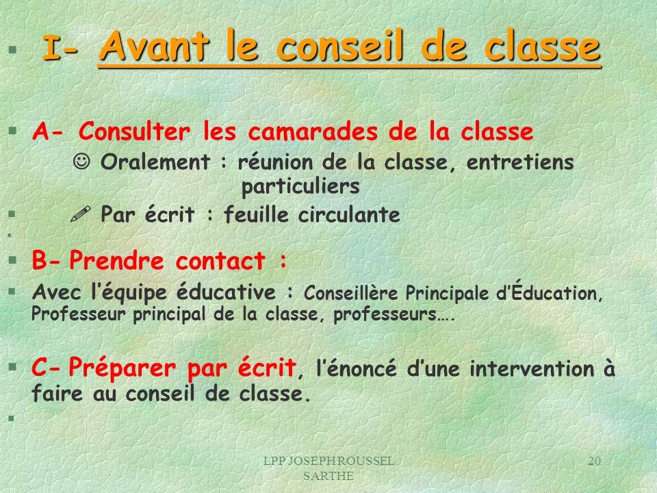 LPP JOSEPH ROUSSEL SARTHE 20 I- Avant le conseil de classe § I- Avant le conseil de classe § A- Consulter les camarades de la classe Oralement : réuni