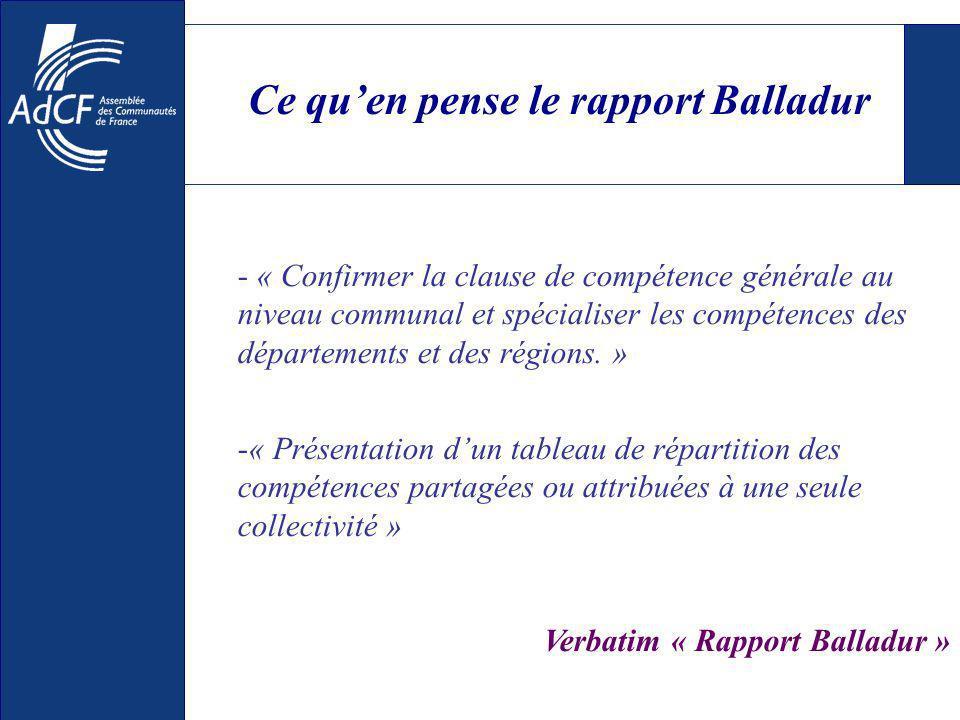 Ce quen pense le rapport Balladur - « Confirmer la clause de compétence générale au niveau communal et spécialiser les compétences des départements et
