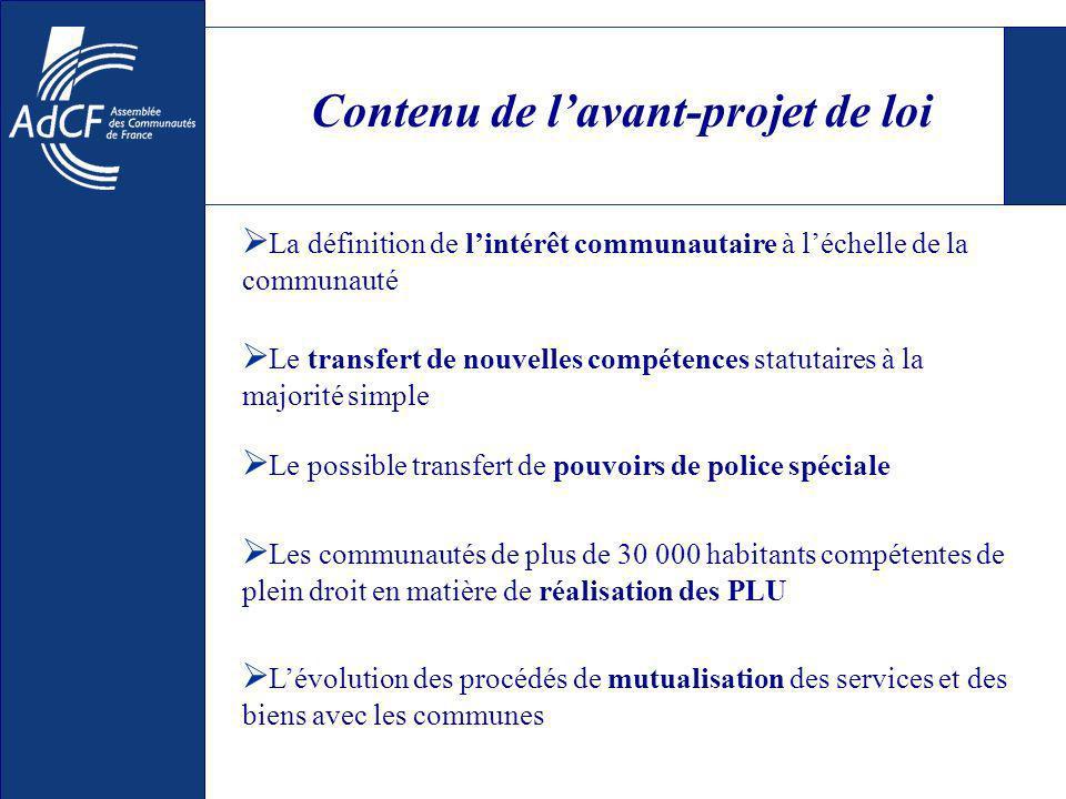 Contenu de lavant-projet de loi La définition de lintérêt communautaire à léchelle de la communauté Le transfert de nouvelles compétences statutaires