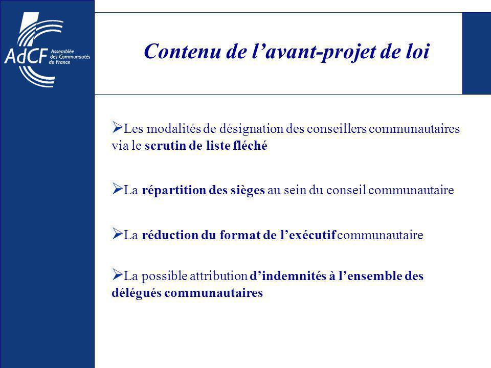 Contenu de lavant-projet de loi Les modalités de désignation des conseillers communautaires via le scrutin de liste fléché La répartition des sièges a