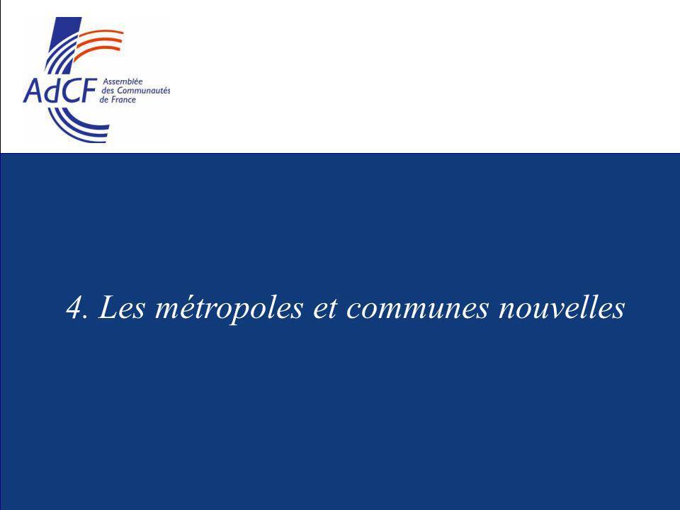 4. Les métropoles et communes nouvelles