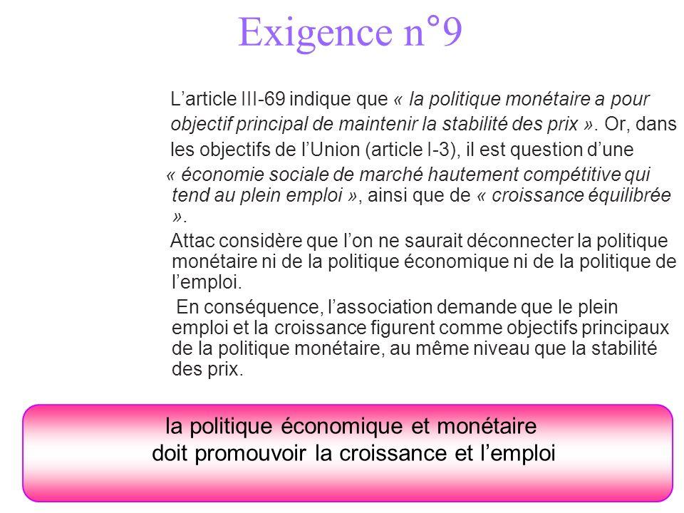 Exigence n°9 Larticle III-69 indique que « la politique monétaire a pour objectif principal de maintenir la stabilité des prix ».