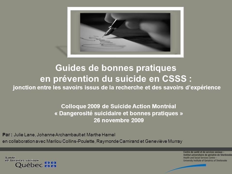 Guides de bonnes pratiques en prévention du suicide en CSSS : jonction entre les savoirs issus de la recherche et des savoirs dexpérience Colloque 200