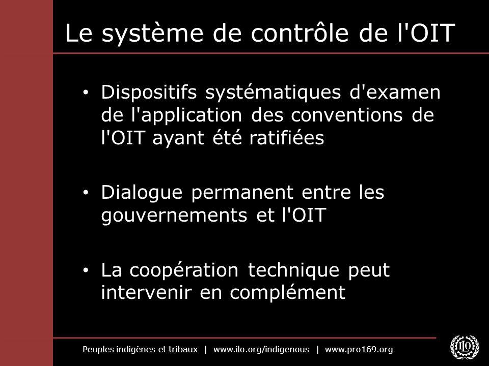Peuples indigènes et tribaux | www.ilo.org/indigenous | www.pro169.org Structure de l OIT TRIPARTITE Travailleurs (syndicats) (1) Gouvernements (2) Employeurs (1)
