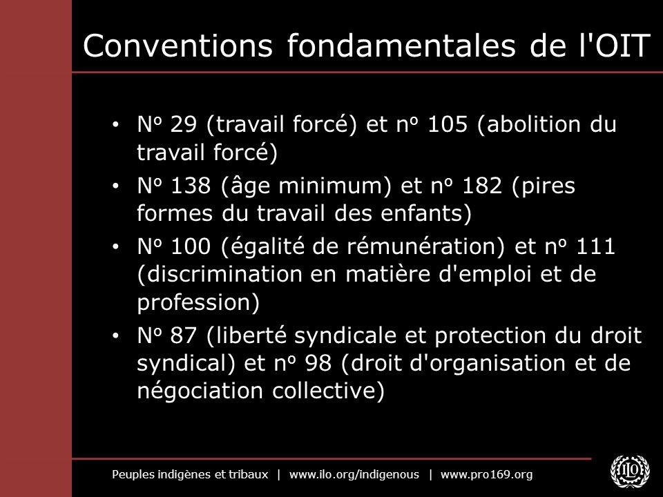 Peuples indigènes et tribaux | www.ilo.org/indigenous | www.pro169.org Conventions fondamentales de l'OIT N o 29 (travail forcé) et n o 105 (abolition